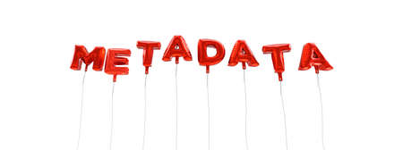 metadata: METADATA - word made from red foil balloons - 3D rendered.  Can be used for an online banner ad or a print postcard. Stock Photo