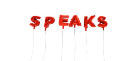 speaks: SPEAKS - word made from red foil balloons - 3D rendered.  Can be used for an online banner ad or a print postcard.