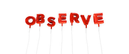 OBSERVE - word made from red foil balloons - 3D rendered.  Can be used for an online banner ad or a print postcard.