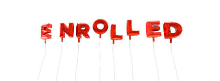 enrolled: ENROLLED - word made from red foil balloons - 3D rendered.  Can be used for an online banner ad or a print postcard.