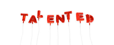 talented: TALENTED - word made from red foil balloons - 3D rendered.  Can be used for an online banner ad or a print postcard.