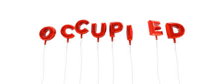 OCCUPIED - word made from red foil balloons - 3D rendered.  Can be used for an online banner ad or a print postcard.