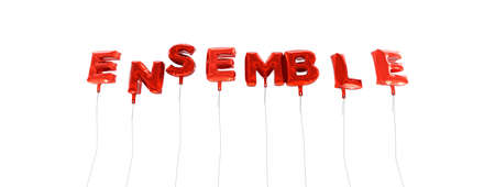 ENSEMBLE - word made from red foil balloons - 3D rendered.  Can be used for an online banner ad or a print postcard.
