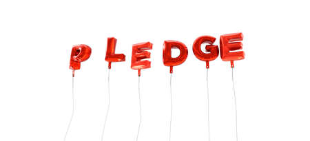pledge: PLEDGE - word made from red foil balloons - 3D rendered.  Can be used for an online banner ad or a print postcard.