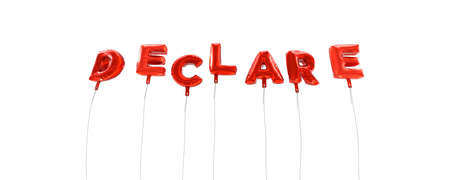 declare: DECLARE - word made from red foil balloons - 3D rendered.  Can be used for an online banner ad or a print postcard. Stock Photo