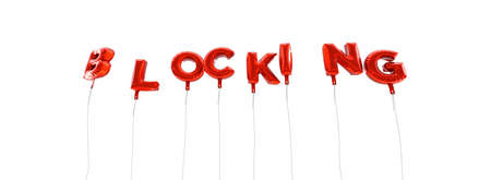 blocking: BLOCKING - word made from red foil balloons - 3D rendered.  Can be used for an online banner ad or a print postcard.