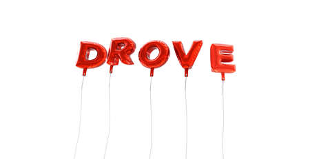 drove: DROVE - word made from red foil balloons - 3D rendered.  Can be used for an online banner ad or a print postcard.