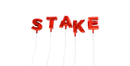stake: STAKE - word made from red foil balloons - 3D rendered.  Can be used for an online banner ad or a print postcard. Stock Photo