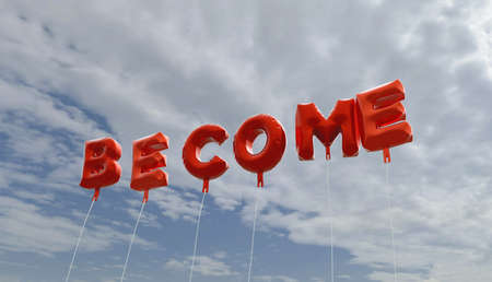 become: BECOME - red foil balloons on blue sky - 3D rendered royalty free stock picture. This image can be used for an online website banner ad or a print postcard.