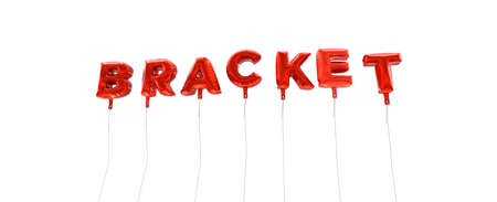 BRACKET - word made from red foil balloons - 3D rendered.  Can be used for an online banner ad or a print postcard.