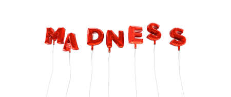 madness: MADNESS - word made from red foil balloons - 3D rendered.  Can be used for an online banner ad or a print postcard. Stock Photo