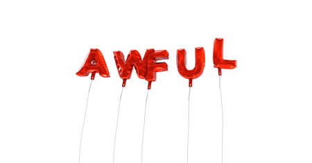 awful: AWFUL - word made from red foil balloons - 3D rendered.  Can be used for an online banner ad or a print postcard.
