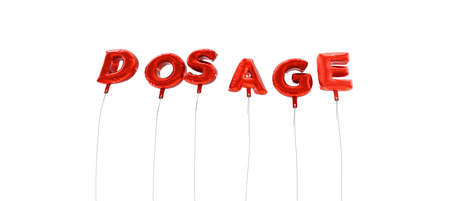dosage: DOSAGE - word made from red foil balloons - 3D rendered.  Can be used for an online banner ad or a print postcard.