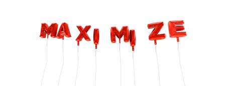 maximize: MAXIMIZE - word made from red foil balloons - 3D rendered.  Can be used for an online banner ad or a print postcard.