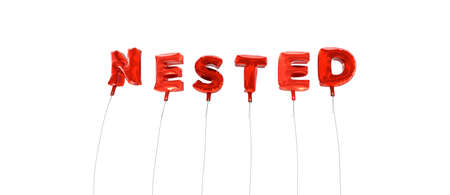 nested: NESTED - word made from red foil balloons - 3D rendered.  Can be used for an online banner ad or a print postcard.