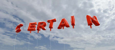 certain: CERTAIN - red foil balloons on blue sky - 3D rendered royalty free stock picture. This image can be used for an online website banner ad or a print postcard. Stock Photo