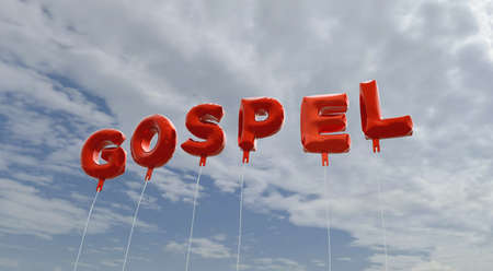 gospel: GOSPEL - red foil balloons on blue sky - 3D rendered royalty free stock picture. This image can be used for an online website banner ad or a print postcard. Stock Photo
