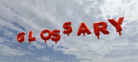 glossary: GLOSSARY - red foil balloons on blue sky - 3D rendered royalty free stock picture. This image can be used for an online website banner ad or a print postcard.