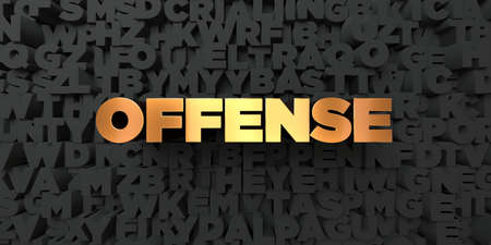 offense: Offense - Gold text on black background - 3D rendered royalty free stock picture. This image can be used for an online website banner ad or a print postcard.