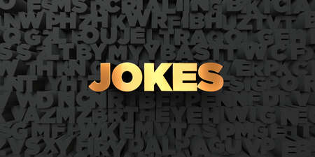 jokes: Jokes - Gold text on black background - 3D rendered royalty free stock picture. This image can be used for an online website banner ad or a print postcard.