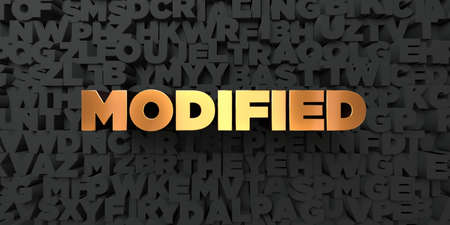 modified: Modified - Gold text on black background - 3D rendered royalty free stock picture. This image can be used for an online website banner ad or a print postcard.