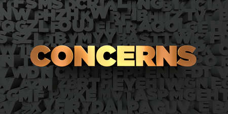 concerns: Concerns - Gold text on black background - 3D rendered royalty free stock picture. This image can be used for an online website banner ad or a print postcard. Stock Photo