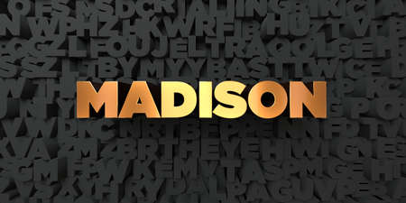 madison: Madison - Gold text on black background - 3D rendered royalty free stock picture. This image can be used for an online website banner ad or a print postcard. Stock Photo