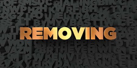 removing: Removing - Gold text on black background - 3D rendered royalty free stock picture. This image can be used for an online website banner ad or a print postcard.
