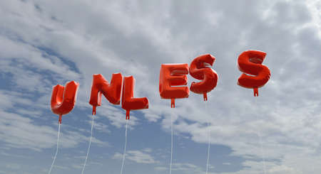 UNLESS - red foil balloons on blue sky - 3D rendered royalty free stock picture. This image can be used for an online website banner ad or a print postcard. Stock Photo