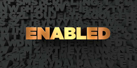Enabled - Gold text on black background - 3D rendered royalty free stock picture. This image can be used for an online website banner ad or a print postcard. Stock Photo