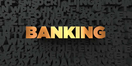 Banking - Gold text on black background - 3D rendered royalty free stock picture. This image can be used for an online website banner ad or a print postcard.