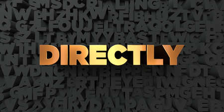 directly: Directly - Gold text on black background - 3D rendered royalty free stock picture. This image can be used for an online website banner ad or a print postcard.