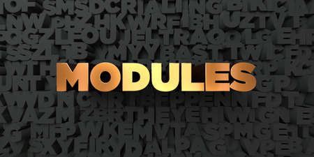 modules: Modules - Gold text on black background - 3D rendered royalty free stock picture. This image can be used for an online website banner ad or a print postcard.