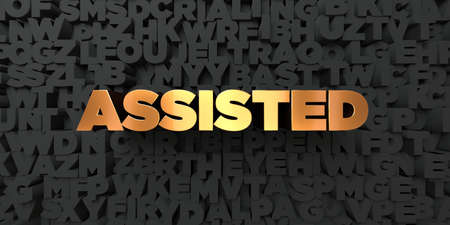 assisted: Assisted - Gold text on black background - 3D rendered royalty free stock picture. This image can be used for an online website banner ad or a print postcard.