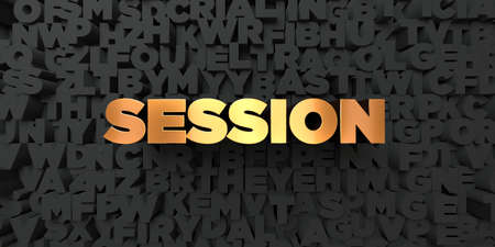 Session - Gold text on black background - 3D rendered royalty free stock picture. This image can be used for an online website banner ad or a print postcard. Stok Fotoğraf - 65369525