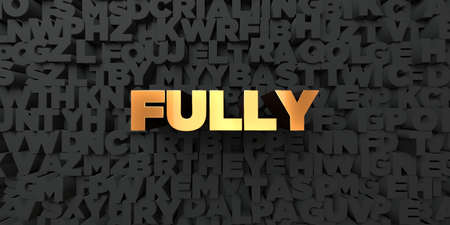 fully: Fully - Gold text on black background - 3D rendered royalty free stock picture. This image can be used for an online website banner ad or a print postcard. Stock Photo