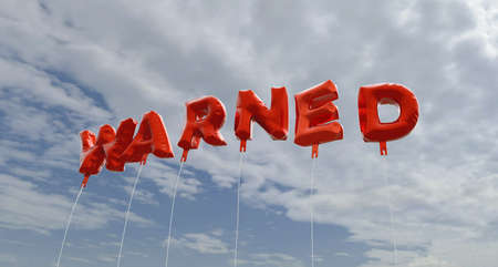 warned: WARNED - red foil balloons on blue sky - 3D rendered royalty free stock picture. This image can be used for an online website banner ad or a print postcard.