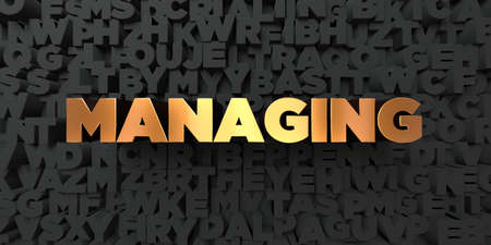 Managing - Gold text on black background - 3D rendered royalty free stock picture. This image can be used for an online website banner ad or a print postcard. Reklamní fotografie