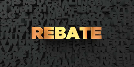 Rebate - Gold text on black background - 3D rendered royalty free stock picture. This image can be used for an online website banner ad or a print postcard.