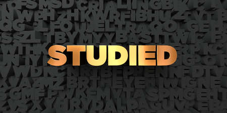 studied: Studied - Gold text on black background - 3D rendered royalty free stock picture. This image can be used for an online website banner ad or a print postcard. Stock Photo