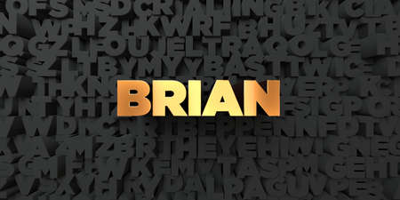 Brian - Gold text on black background - 3D rendered royalty free stock picture. This image can be used for an online website banner ad or a print postcard.