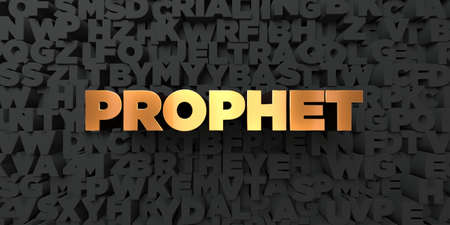 Prophet - Gold text on black background - 3D rendered royalty free stock picture. This image can be used for an online website banner ad or a print postcard.