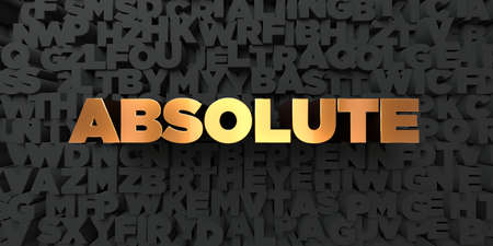 absolute: Absolute - Gold text on black background - 3D rendered royalty free stock picture. This image can be used for an online website banner ad or a print postcard.