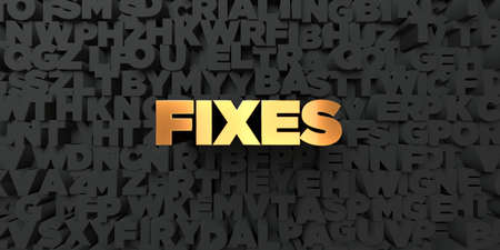 Fixes - Gold text on black background - 3D rendered royalty free stock picture. This image can be used for an online website banner ad or a print postcard.