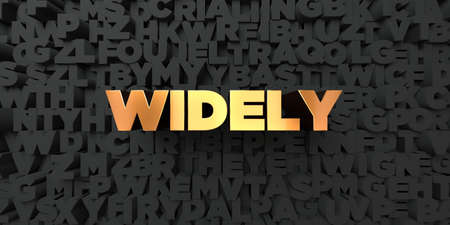 widely: Widely - Gold text on black background - 3D rendered royalty free stock picture. This image can be used for an online website banner ad or a print postcard.