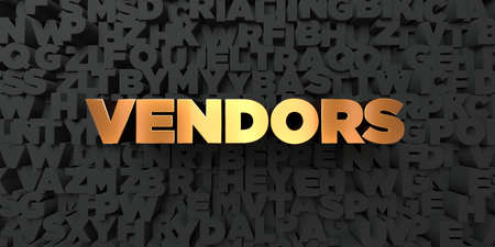 vendors: Vendors - Gold text on black background - 3D rendered royalty free stock picture. This image can be used for an online website banner ad or a print postcard.