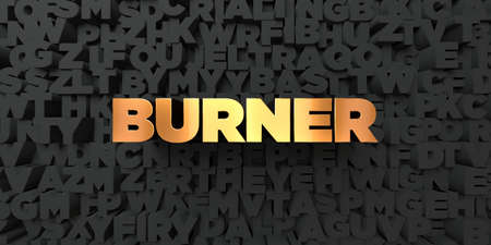 Burner - Gold text on black background - 3D rendered royalty free stock picture. This image can be used for an online website banner ad or a print postcard.