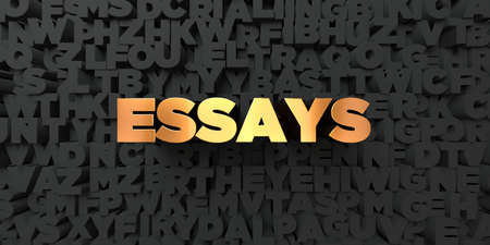 essays: Essays - Gold text on black background - 3D rendered royalty free stock picture. This image can be used for an online website banner ad or a print postcard.