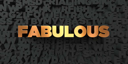 single word: Fabulous - Gold text on black background - 3D rendered royalty free stock picture. This image can be used for an online website banner ad or a print postcard.