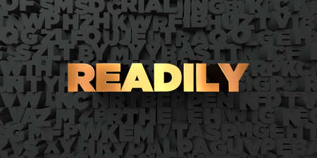 readily: Readily - Gold text on black background - 3D rendered royalty free stock picture. This image can be used for an online website banner ad or a print postcard.